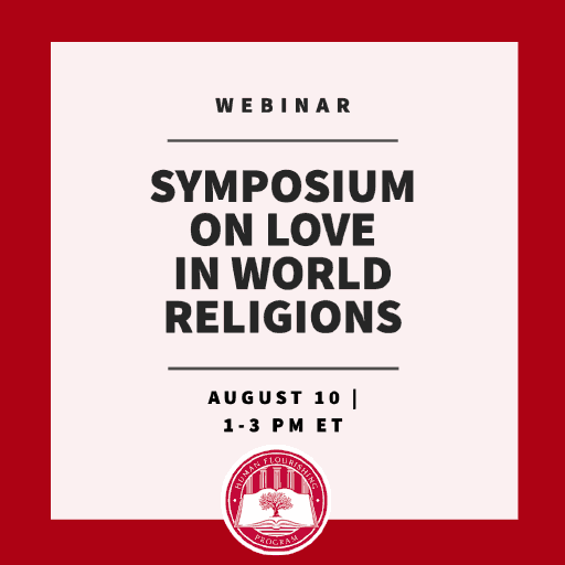 Webinar: Symposium on Love in World Religions August 10 1-3 PM ET